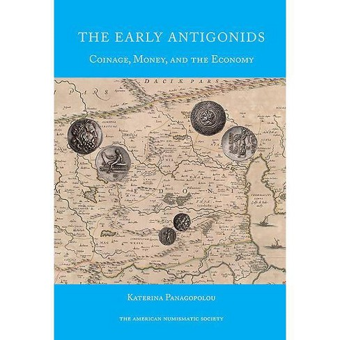 The Early Antigonids - (Numismatic Studies) by  Katerina Panogopoulou (Hardcover) - image 1 of 1
