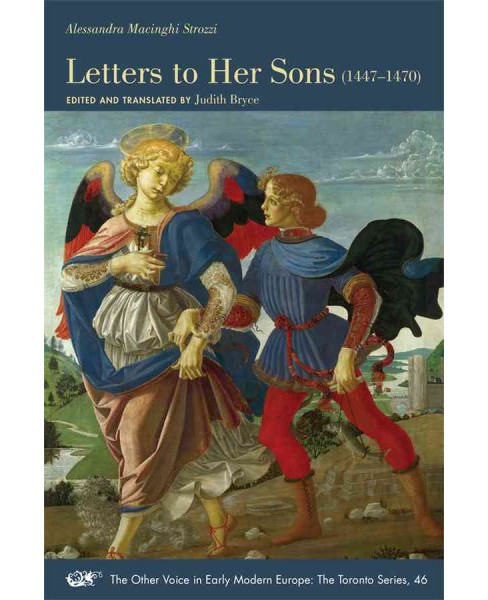 Alessandra Macinghi Strozzi : Letters to Her Sons 1447-1470 (Paperback) - image 1 of 1