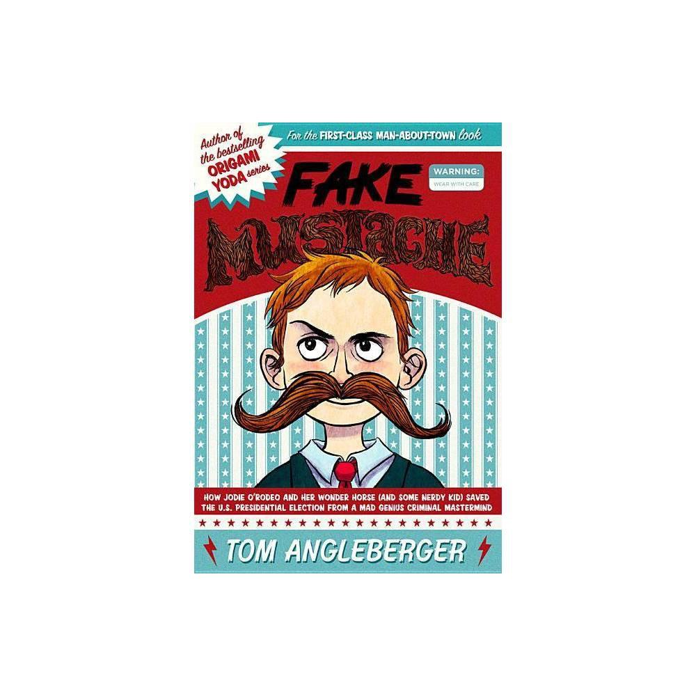Fake Mustache By Tom Angleberger Hardcover