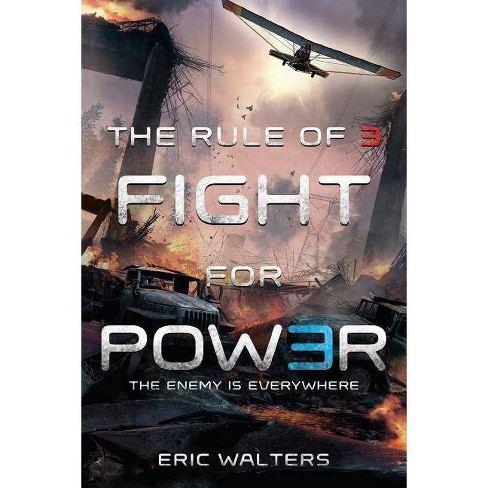 The Rule of Three: Fight for Power - (Rule of Three, 2) by  Eric Walters (Paperback) - image 1 of 1
