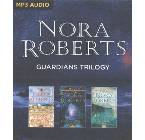 Nora Roberts Guardians Trilogy : Stars of Fortune, Bay of Sighs, Island of Glass (MP3-CD) - image 1 of 1