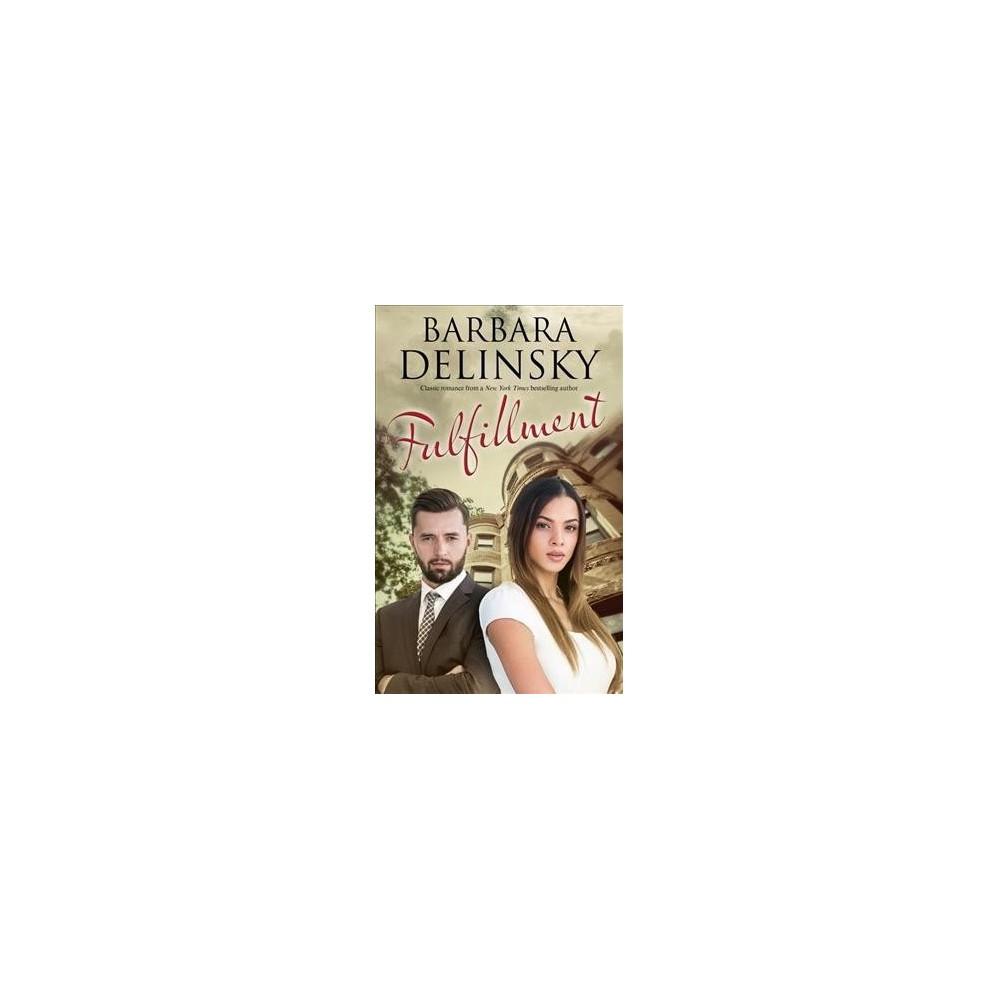 Fulfillment - by Barbara Delinsky (Hardcover)