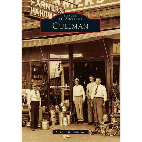 Cullman - (Images of America (Arcadia Publishing)) by  Melanie K Patterson (Paperback) - image 1 of 1