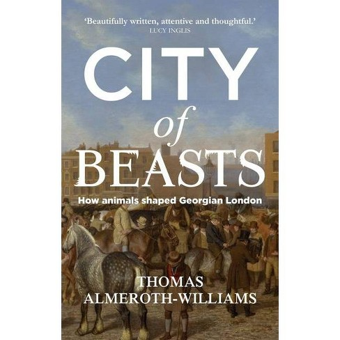 City Beasts - by  Thomas Almeroth-Williams (Hardcover) - image 1 of 1