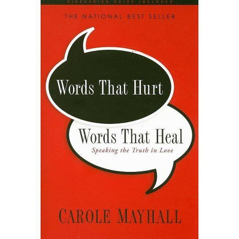 Words That Hurt, Words That Heal - by  Carole Mayhall (Paperback) - image 1 of 1