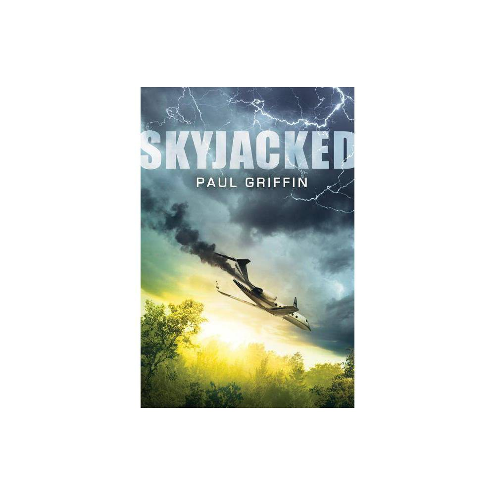 Skyjacked By Paul Griffin Hardcover
