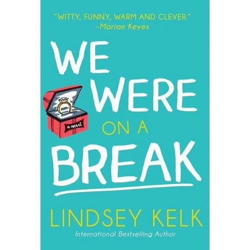 We Were on a Break - by  Lindsey Kelk (Paperback) - image 1 of 1