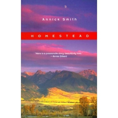 Homestead - (World as Home) by  Annick Smith (Paperback) - image 1 of 1
