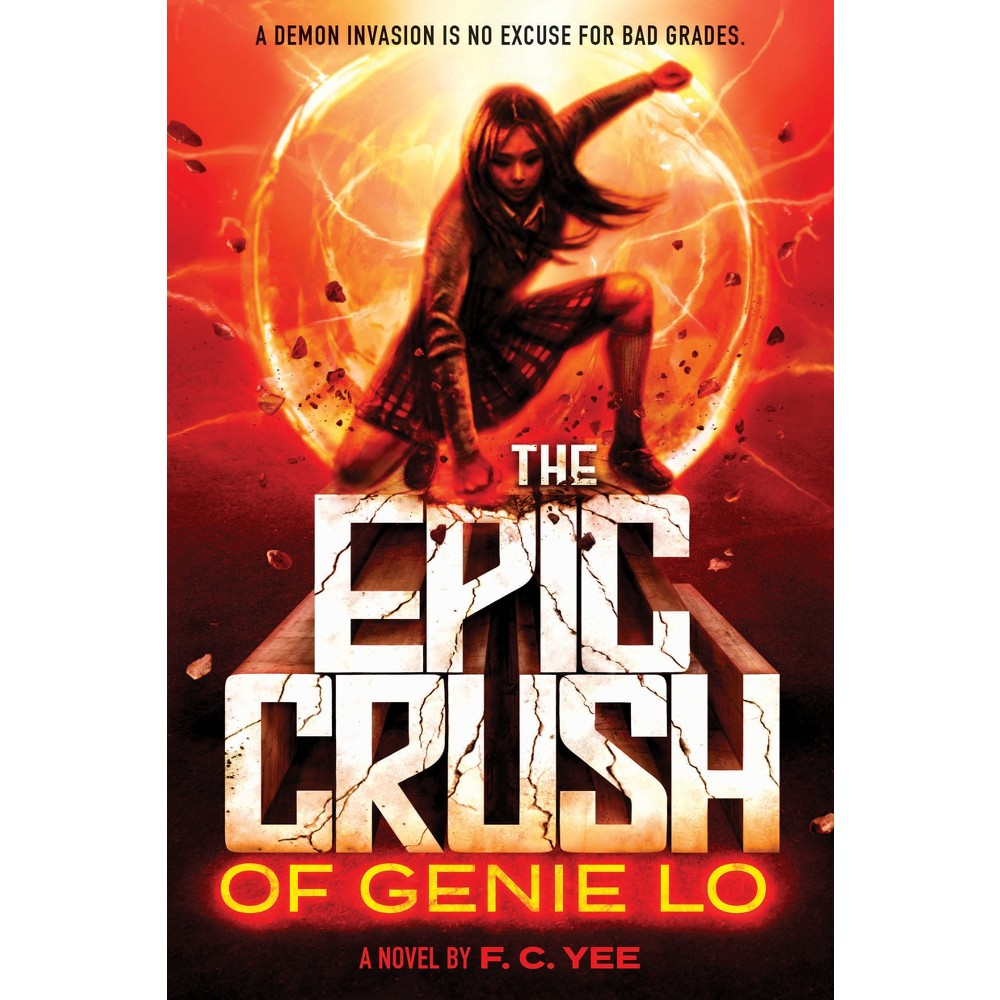 Epic Crush of Genie Lo - by F. C. Yee (Hardcover)