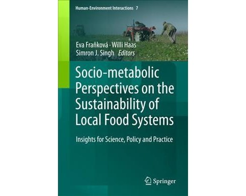 Socio-metabolic Perspectives on the Sustainability of Local Food Systems : Insights for Science, Policy - image 1 of 1
