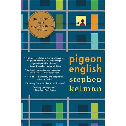 Pigeon English - by  Stephen Kelman (Paperback) - image 1 of 1