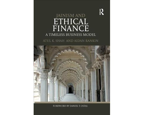 Jainism and Ethical Finance : A Timeless Business Model -  by Atul K. Shah & Aidan Rankin (Paperback) - image 1 of 1