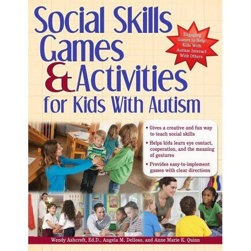 Social Skills Games & Activities for Kids with Autism - by  Wendy Ashcroft & Angie Delloso & Anne Quinn - image 1 of 1