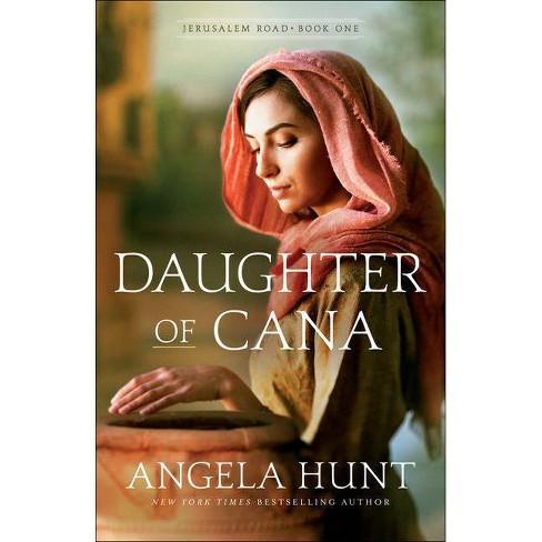 Daughter of Cana - (Jerusalem Road) by  Angela Hunt (Paperback) - image 1 of 1