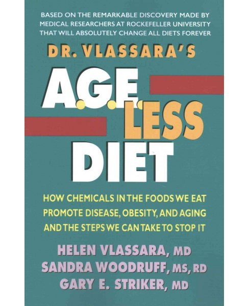 Dr. Vlassara's A.G.E.-Less Diet : How Chemicals in the Foods We Eat Promote Disease, Obesity, and Aging - image 1 of 1