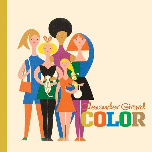 Alexander Girard: Color - (Hardcover) - image 1 of 1