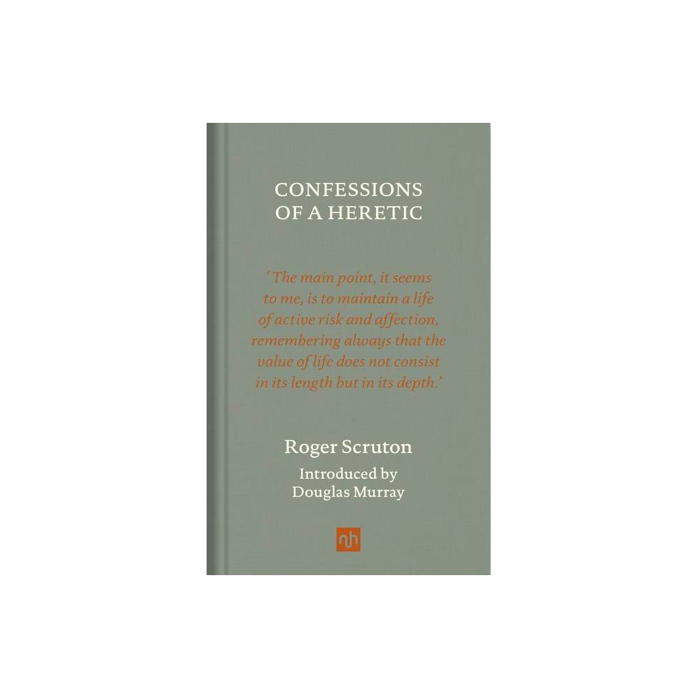 Confessions Of A Heretic Revised Edition By Roger Scruton Hardcover