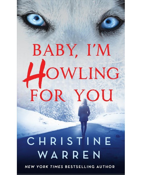 Baby, I'm Howling for You -  (Alphaville) by Christine Warren (Paperback) - image 1 of 1