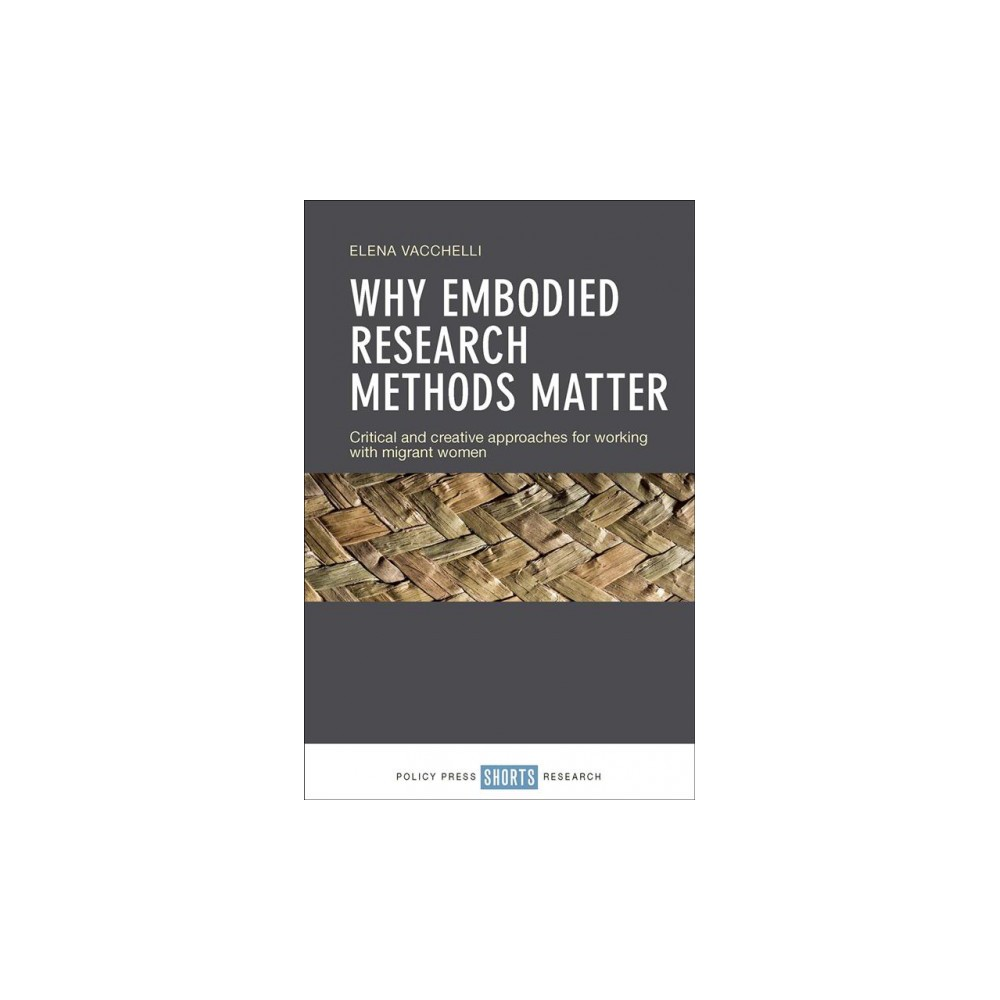 Embodied Research in Migration Studies : Using creative and participatory approaches - (Hardcover)
