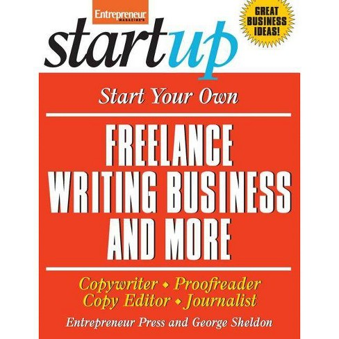 Start Your Own Freelance Writing Business and More - (Startup) (Paperback) - image 1 of 1