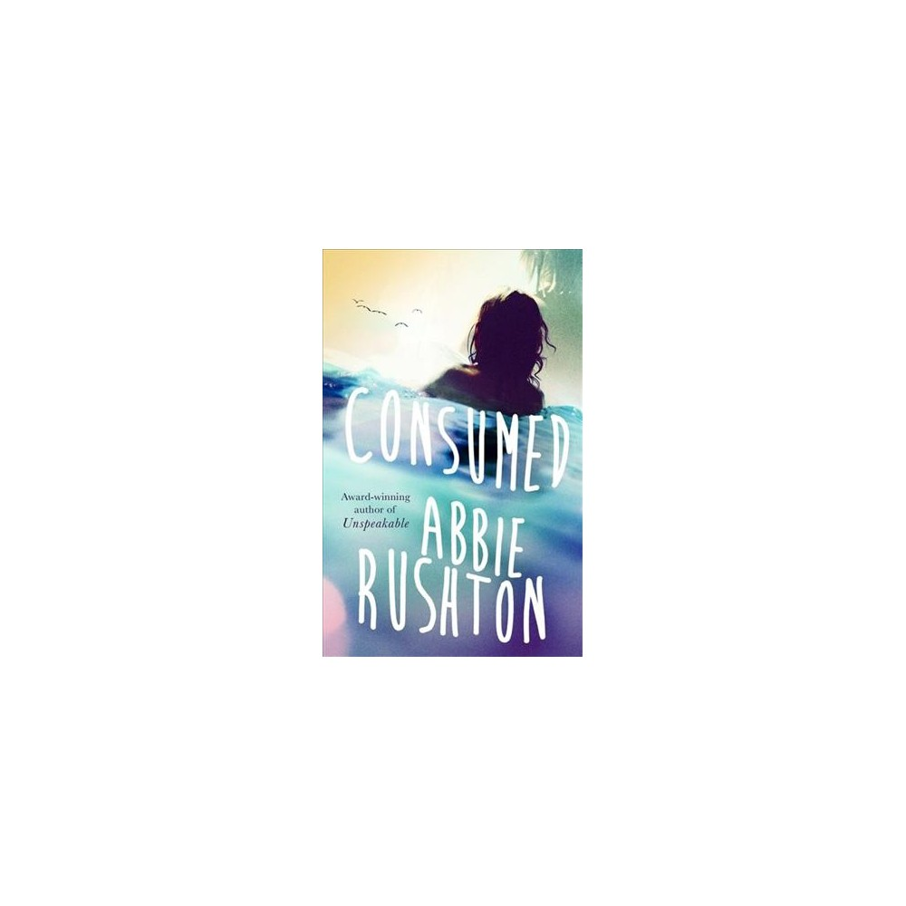 Consumed - by Abbie Rushton (Paperback)