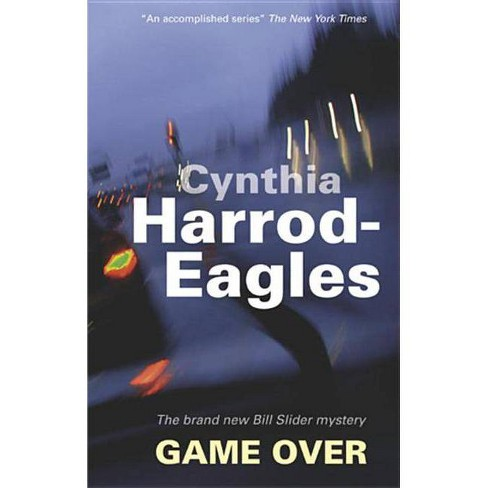Game Over - (Bill Slider Mysteries) by  Cynthia Harrod-Eagles (Hardcover) - image 1 of 1