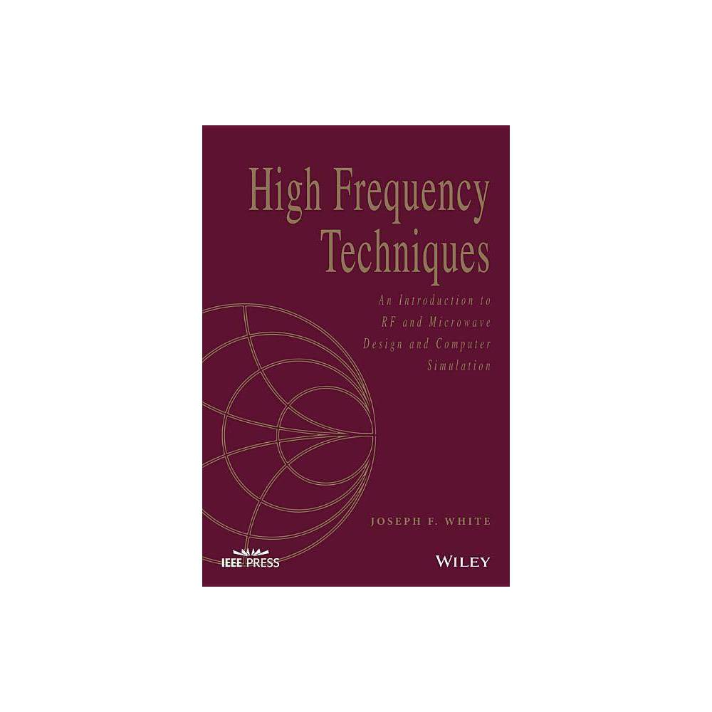 High Frequency Techniques Wiley Ieee By Joseph F White Paperback