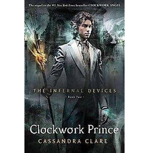 The Clockwork Prince ( The Infernal Devices, Book Two) (Hardcover) - image 1 of 1