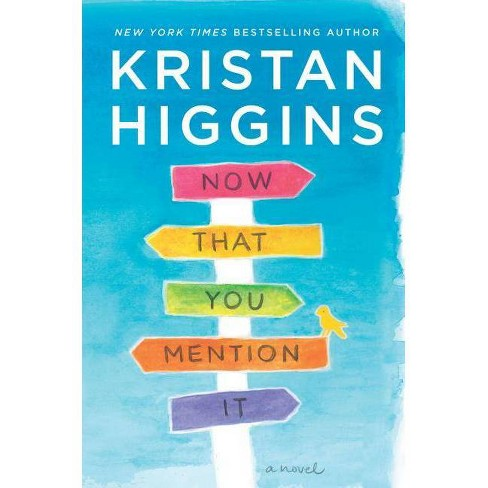 Now That You Mention It - by  Kristan Higgins (Hardcover) - image 1 of 1
