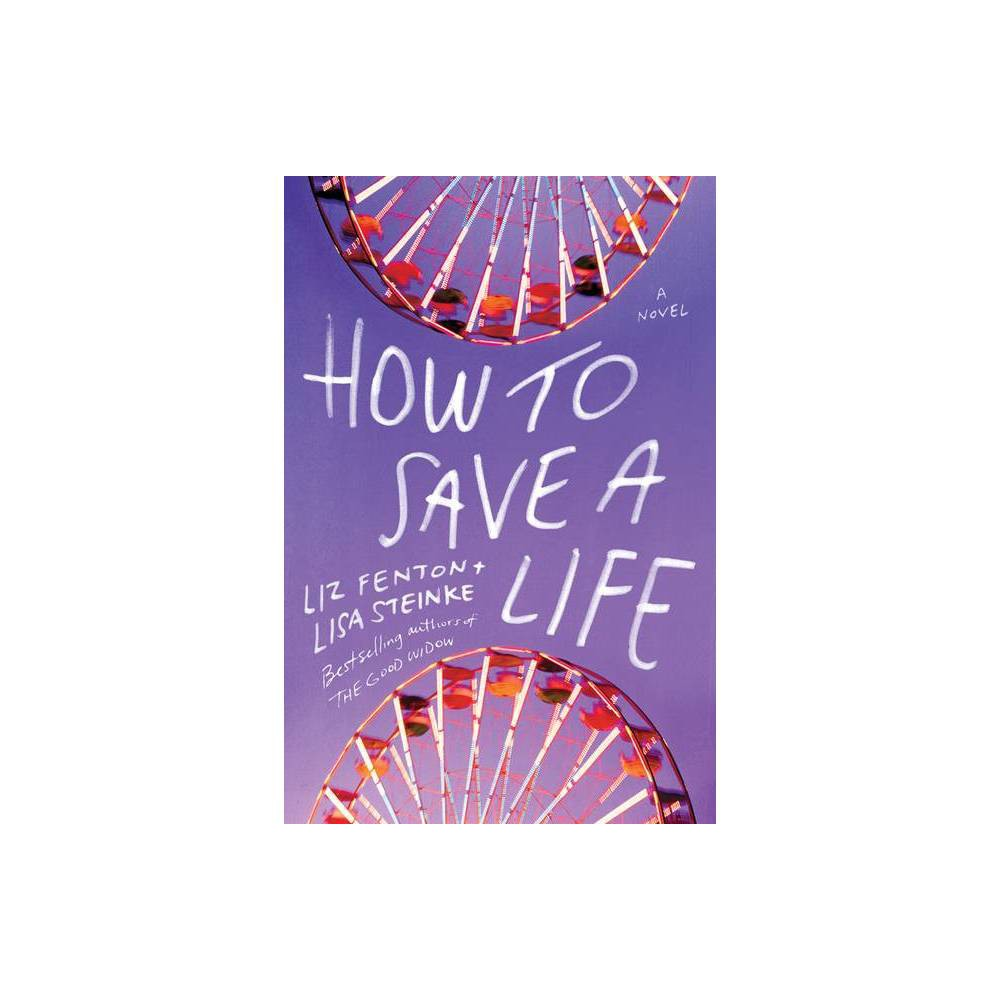 How To Save A Life By Liz Fenton Lisa Steinke Paperback