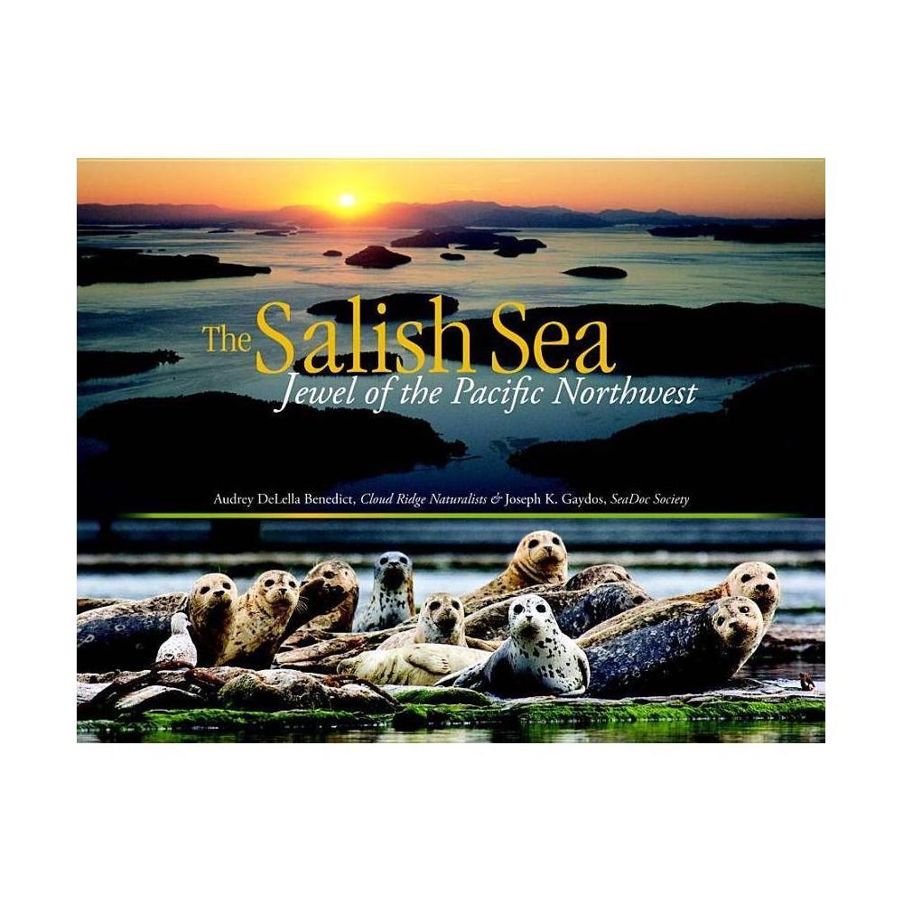 The Salish Sea By Audrey Delella Benedict Joseph K Gaydos Paperback