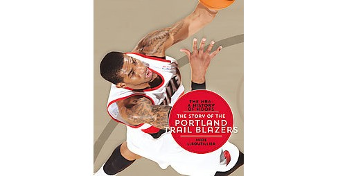 Story of the Portland Trail Blazers (Paperback) (Nate Leboutillier) - image 1 of 1