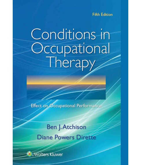 Conditions in Occupational Therapy : Effect on Occupational Performance (Paperback) (Ph.D. Ben J. - image 1 of 1