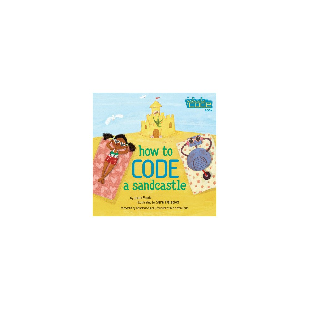 How to Code a Sandcastle - by Josh Funk (School And Library)