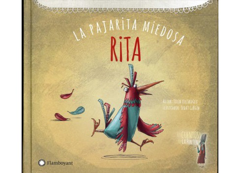 Rita, la pajarita miedosa / Rita, the Scared Bird -  by Tulin Kozikoglu (Hardcover) - image 1 of 1