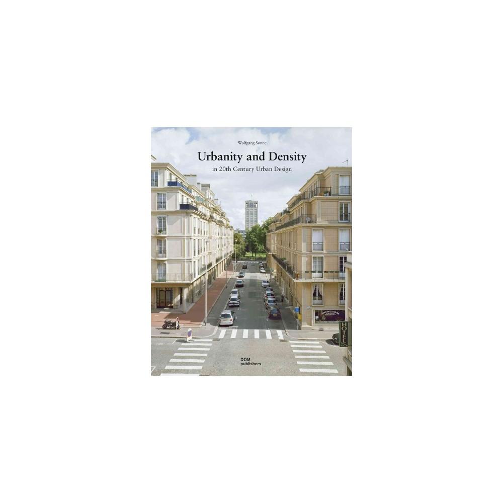 Urbanity and Density in 20th-Century Urban Design (Hardcover) (Wolfgang Sonne)