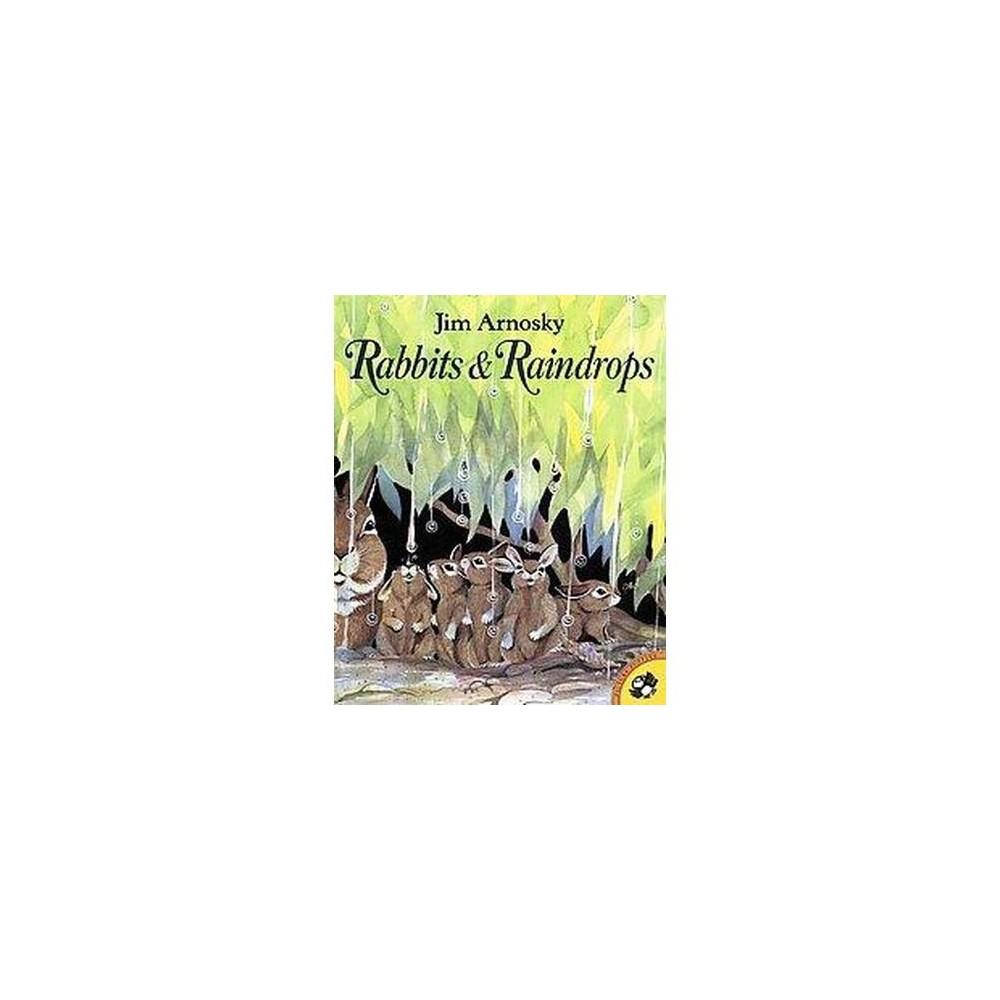 Rabbits & Raindrops (Reprint) (Paperback) (Jim Arnosky)