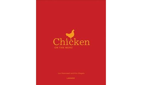 Chicken on the Menu -  by Luc Hoornaert & Kris Vlegels (Hardcover) - image 1 of 1