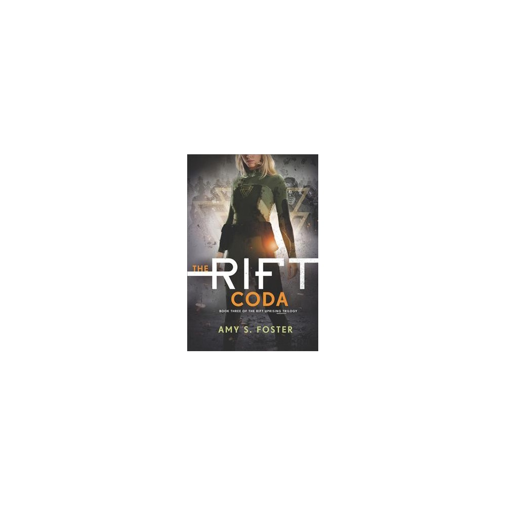 Rift Coda - (Rift Uprising Trilogy) by Amy S. Foster (Hardcover)