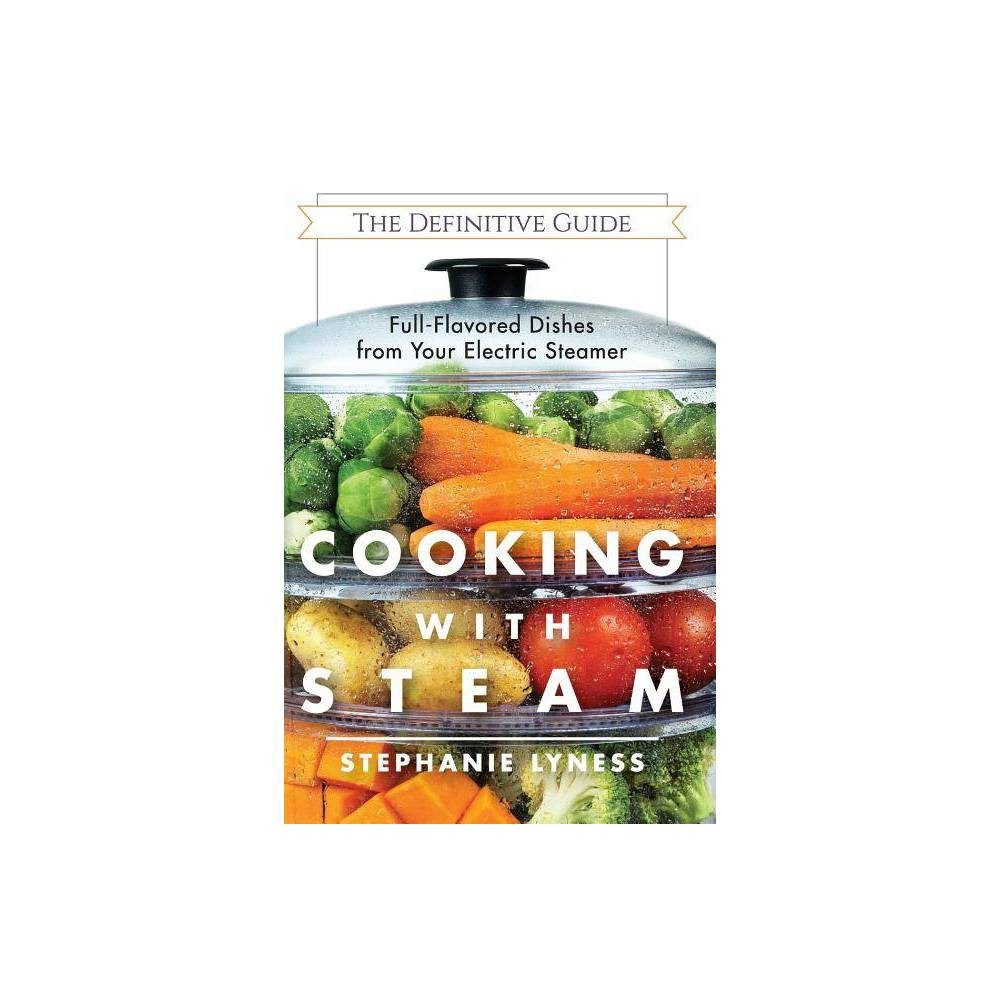 Cooking With Steam By Stephanie Lyness Paperback
