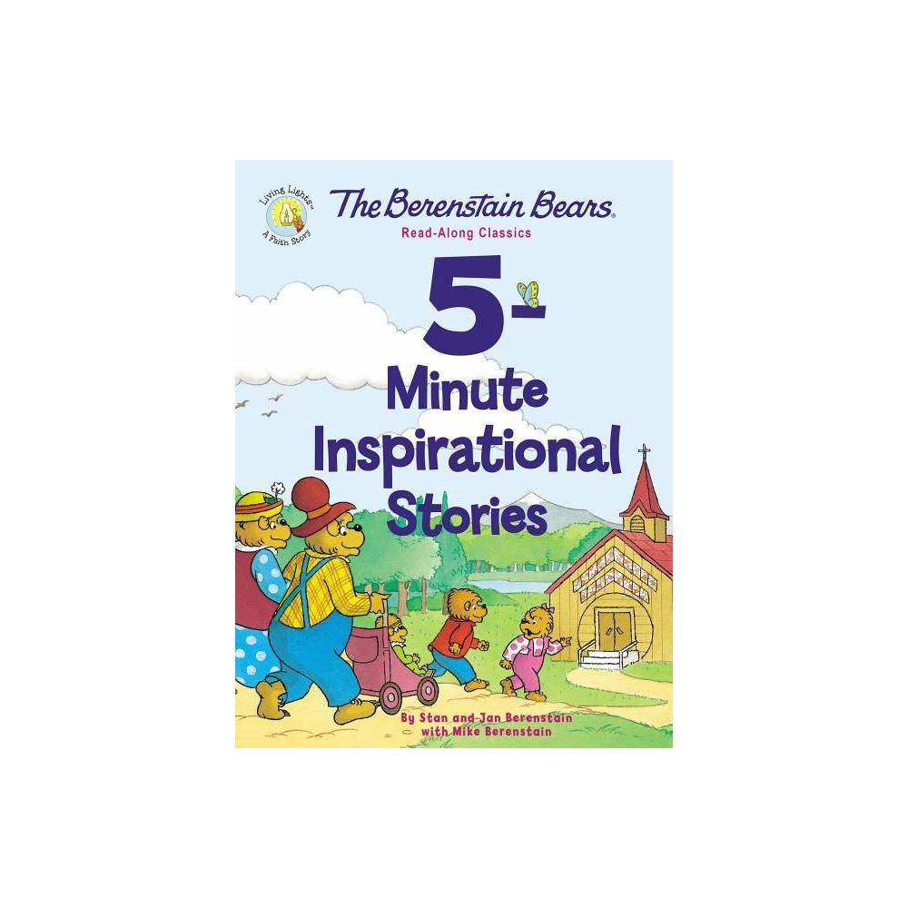 The Berenstain Bears 5 Minute Inspirational Stories Berenstain Bears Living Lights A Faith Story Hardcover