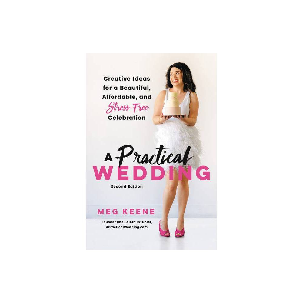 A Practical Wedding 2nd Edition By Meg Keene Paperback
