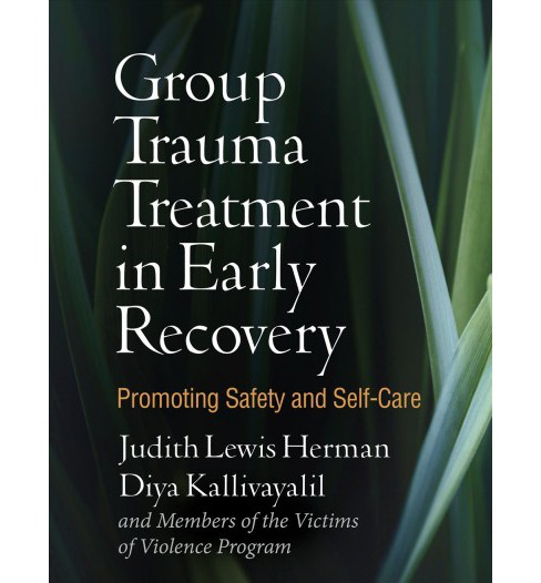 Group Trauma Treatment in Early Recovery : Promoting Safety and Self-care -  (Paperback) - image 1 of 1
