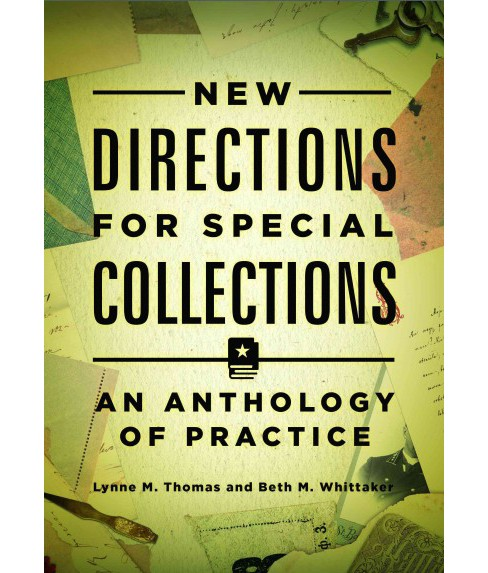 New Directions for Special Collections : An Anthology of Practice (Paperback) - image 1 of 1