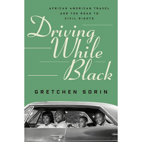 Driving While Black - by  Gretchen Sorin (Hardcover) - image 1 of 1
