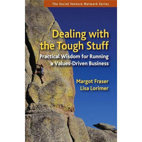 Dealing with the Tough Stuff - (Social Venture Network) by  Margot Fraser & Lisa Lorimer (Paperback) - image 1 of 1