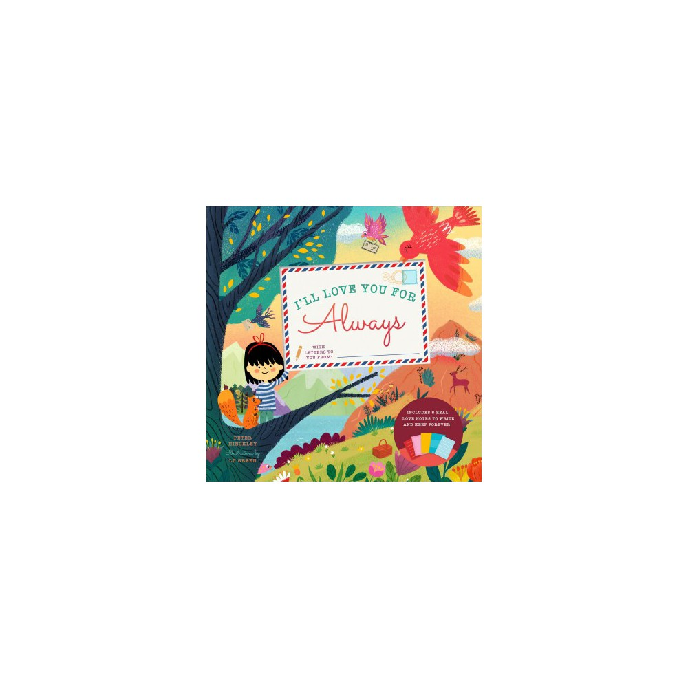 I'll Love You for Always : With 6 Real Love Notes to Write and Keep Forever! - (Hardcover)