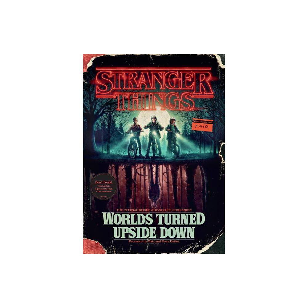Stranger Things Worlds Turned Upside Down The Official Behind The Scenes Companion Hardcover By Gina Mcintyre