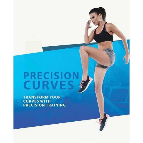 Precison Curves - Transform your curves - by  Will Downy (Paperback) - image 1 of 1