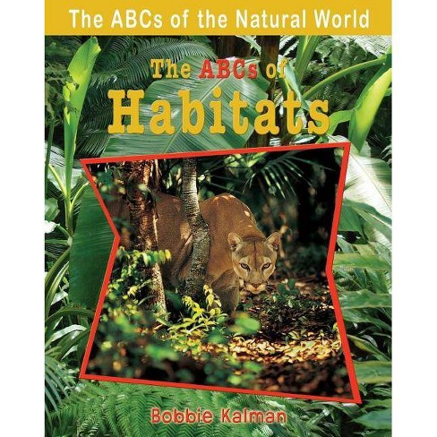 The ABCs of Habitats - (ABCs of the Natural World) by  Bobbie Kalman (Paperback) - image 1 of 1